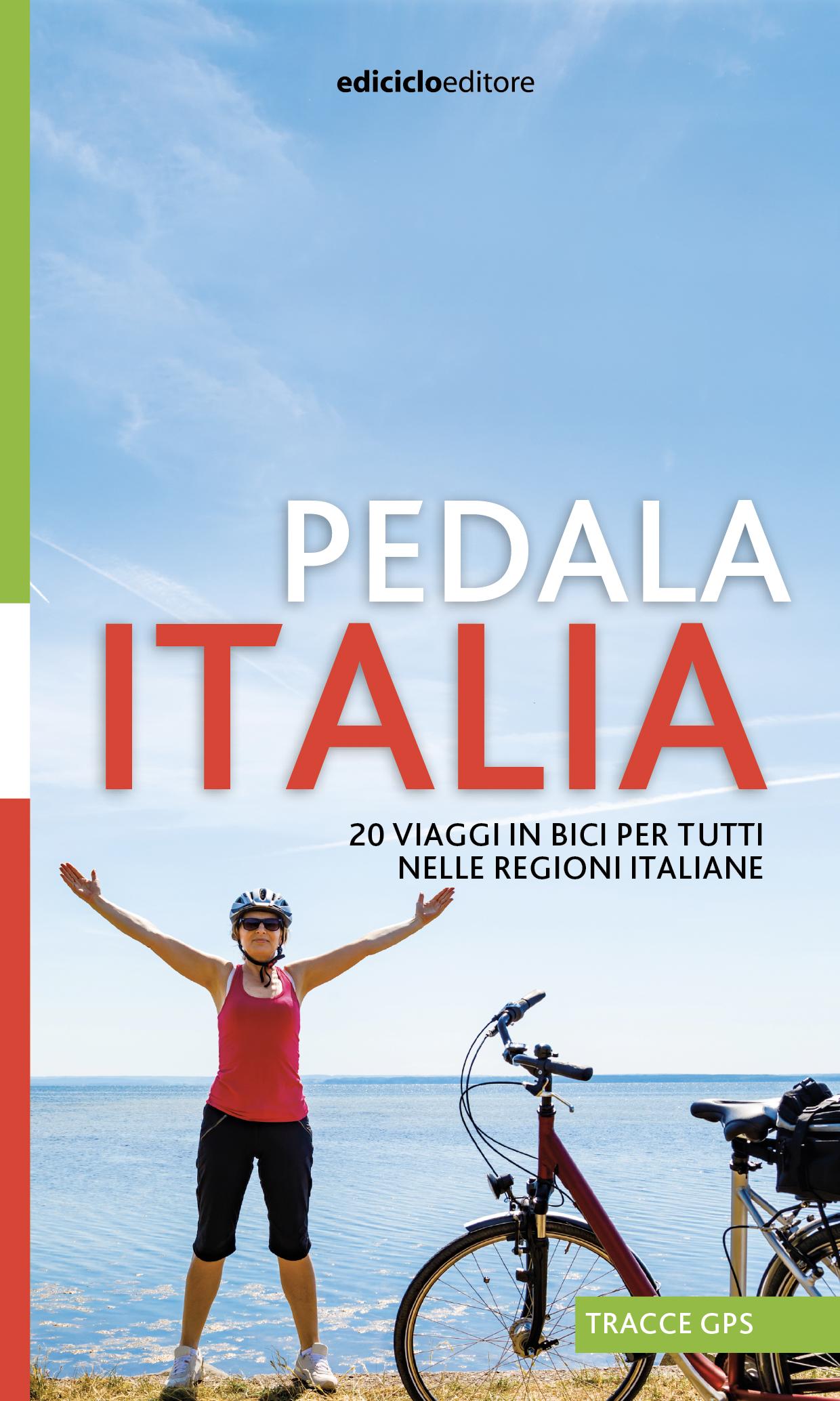 Pedala Italia, il volume de Il Sole 24 Ore dedicato al cicloturismo in Italia
